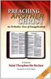img - for Preaching Another Christ: An Orthodox View of Evangelicalism book / textbook / text book