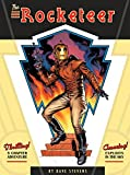 By Dave Stevens The Rocketeer: The Complete Adventures