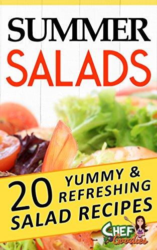Summer Salads: 20 Yummy & Refreshing Salad Recipes by [Goodies, Chef]