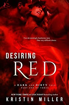Desiring Red (A Dark and Dirty Tale) by [Miller, Kristin]