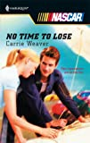 No Time to Lose, Carrie Weaver, 0373217722