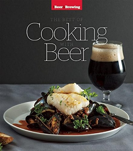The Best of Cooking with Beer by Sara Dumford