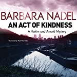 An Act of Kindness: Hakim and Arnold, Book 2 | Barbara Nadel