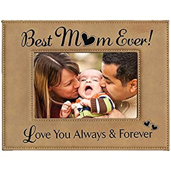 GIFT FOR MOM ~ Engraved Leatherette Picture Frame ~ Best MOM Ever - Love You Always & Forever ~ Holds 4 x 6 Photo ~ Beautiful Mother's Day Gift, Birthday Gift, Christmas Gift
