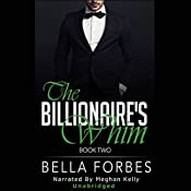 The Billionaire's Whim: A Billionaire's Romance, Book Two | Bella Forbes