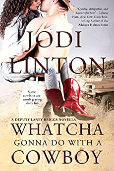 Whatcha Gonna Do With a Cowboy (Deputy Laney Briggs series) by [Linton, Jodi]