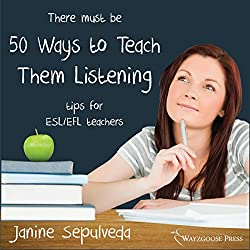 Fifty Ways to Teach Them Listening