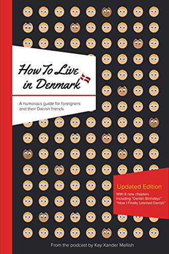 How to live in denmark updated edition a humorous guide for how to live in denmark updated edition a humorous guide for foreigners and their danish reheart Image collections