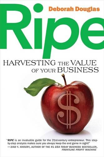 RIPE: Harvesting the Value of Your Business
