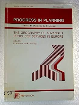 The Geography of Advanced Producer Services in Europe (Progress in Planning)