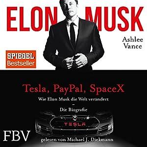 Wie Elon Musk die Welt verändert - Die Biografie (Hörbuch)
