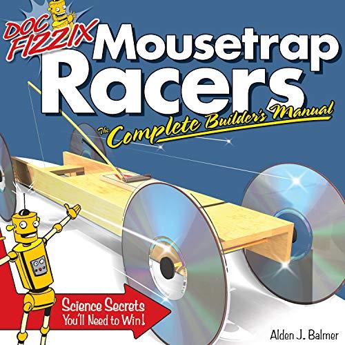 Doc Fizzix Mousetrap Racers: The Complete Builder