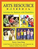img - for Arts Resource Handbook: Activities for Students with Disabilities book / textbook / text book