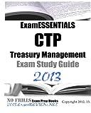 Examessentials CTP Treasury Management Exam Study Guide 2013, ExamREVIEW, 1480018775