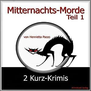 2 Kurz-Krimis (Mitternachts-Morde 1) Hörbuch