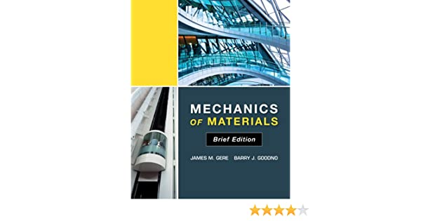Mechanics of materials brief edition james m gere barry j mechanics of materials brief edition james m gere barry j goodno ebook amazon fandeluxe Image collections