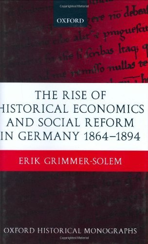 The Rise of Historical Economics and Social Reform in Germany 1864-1894 (Oxford Historical Monographs) Pdf
