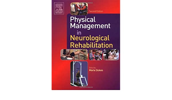 Physical management in neurological rehabilitation 2e physical management in neurological rehabilitation 2e physiotherapy essentials 9780723432852 medicine health science books amazon fandeluxe Choice Image