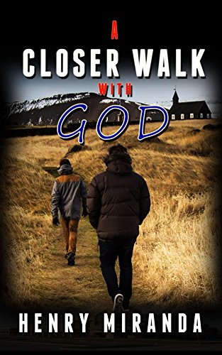 Book: A Closer Walk With God by Henry Miranda