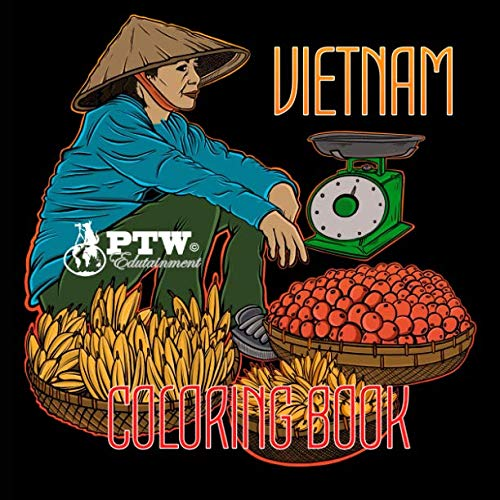 VIETNAM COLORING BOOK: ULTIMATE VIETNAM LOVERS COLORING BOOK - ACTIVITY BOOK FOR GROWN UPS AND KIDS - BOYS AND GIRLS - HOI AN  - DA NANG - HUE - NINH ... - RED SHANKED DOUC LANGUR - SAIGON - HANOI