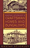 img - for Gustav Stickley's Craftsman Homes and Bungalows book / textbook / text book