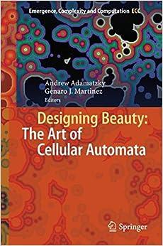 Como Descargar De Elitetorrent Designing Beauty: The Art Of Cellular Automata Ebook PDF