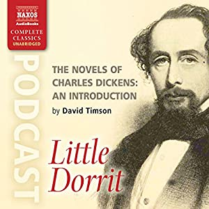 The Novels of Charles Dickens: An Introduction by David Timson to Little Dorrit Speech