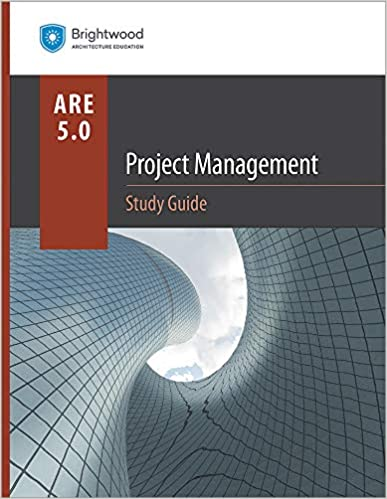Project Management Study Guide 5 0: Brightwood Architecture