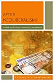 After Neoliberalism? : The Left and Economic Reforms in Latin America, Flores-Macias, Gustavo, 0199891656