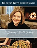img - for A Journey Worth Taking: Cooking Keto with Kristie (black and white edition) (Volume 2) book / textbook / text book