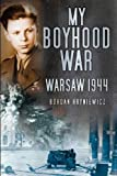 My Boyhood War: Warsaw 1944