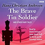 The Brave Tin Soldier and Other Fairy Tales | Hans Christian Andersen