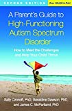 img - for A Parent's Guide to High-Functioning Autism Spectrum Disorder, Second Edition: How to Meet the Challenges and Help Your Child Thrive book / textbook / text book