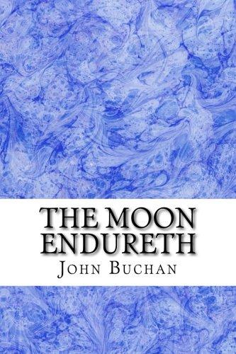 The Moon Endureth: (John Buchan Classics Collection) pdf