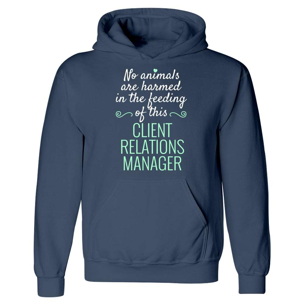 No Animals Harmed Feeding This Client Relations Manager Hoodie