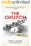 THE CHURCH: Why Bother?: The Nature, Purpose, & Functions of the Local Church