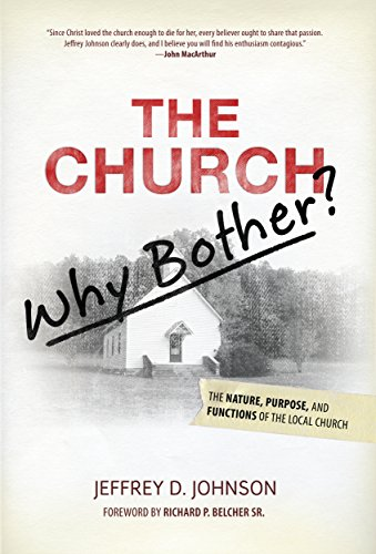 the-church-why-bother-the-nature-purpose-functions-of-the-local-church