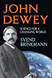 John Dewey : Science for a Changing World, Brinkmann, Svend, 1412852730