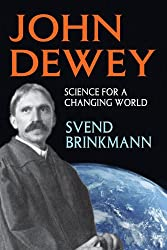 John Dewey: Science for a Changing World (History & Theory of Psychology)