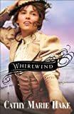 Front cover for the book Whirlwind by Cathy Marie Hake