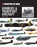 Weapons of War Bombers & Transport Aircraft 1939-1945 (Weapons of War (Smart Apple Media))