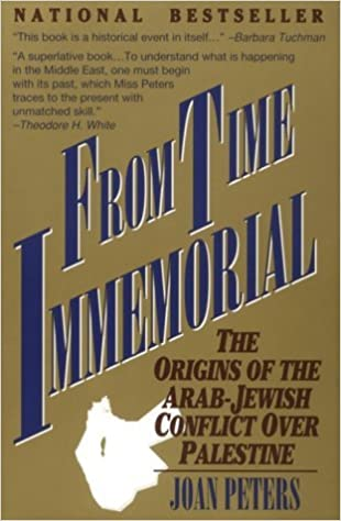 Book From Time Immemorial: The Origins of the Arab-Jewish Conflict over Palestine by Joan Peters (2001-02-01)
