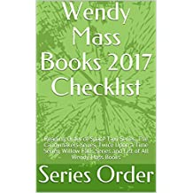 Wendy Mass Books 2017 Checklist: Reading Order of Space Taxi Series, The Candymakers Series, Twice Upon a Time Series, Willow Falls Series and List of All Wendy Mass Books