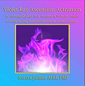Violet Flame Ascension Activation by Archangel Zadkiel, Holy Amethyst and Violet Ray Angels