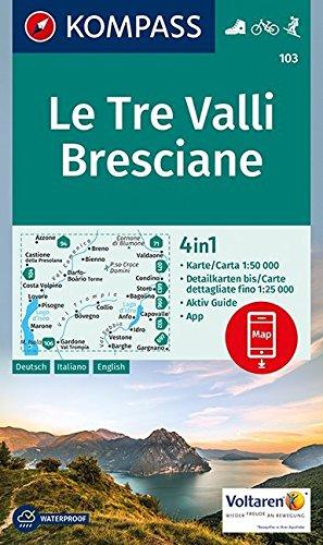Le Tre Valli Bresciane: 4in1 Wanderkarte 1:50000 mit Aktiv Guide und Detailkarten inklusive Karte zur offline Verwendung in der KOMPASS-App. Fahrradfahren. Skitouren. (KOMPASS-Wanderkarten, Band 103) Landkarte – Folded Map, 16. August 2018 KOMPASS-Karten G