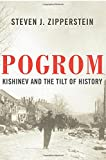 "Steven J. Zipperstein, ""Pogrom: Kishinev and the Tilt of History"" (Liveright/Norton, 2018)"