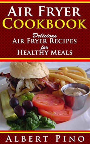 Air Fryer Cookbook: Delicious Air Fryer Recipes for Healthy Meals, Air frying recipe cookbook for air fryer cooking ()