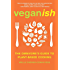 Veganish: The Omnivore's Guide to Plant-Based Cooking