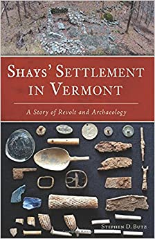 Book Shays' Settlement in Vermont: A Story of Revolt and Archaeology