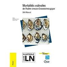 Mortalités estivales de l'huître creuse Crassostrea gigas: Défi Morest (French Edition)